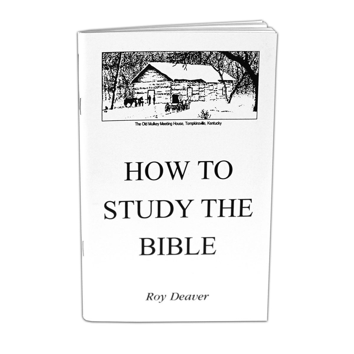 How to Study the Bible by Roy C  Deaver