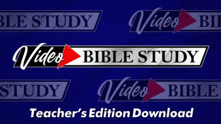 Video Bible Study Teachers Edition Download